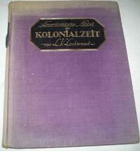 Amerikanische Mobel der Kolonialzeit by L.V. Lockwood - Hardcover - 1920 - from Easy Chair Books (SKU: 168302)