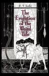 image of The Evolution of the Weird Tale