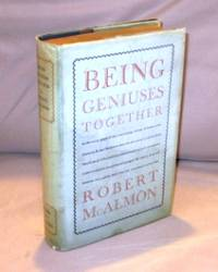 Being Geniuses Together. by  Robert [Paris in the 1920s] McAlmon - 1938.  - from Gregor Rare Books (SKU: 22970)