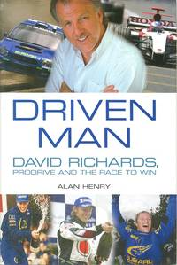 Driven Man : Prodrive and the Race to Win by   Alan - 1st  Edition - 2005 - from Dereks Transport Books (SKU: 16656)