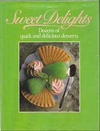 image of Sweet Delights Dozens of Quick and Delicious Desserts