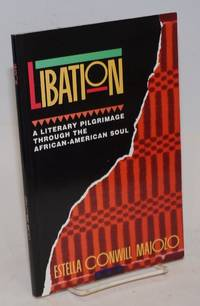 Libation: a literary pilgrimage through the African-American soul