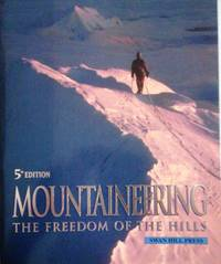Mountaineering: The Freedom of the Hills by Graydon, Don