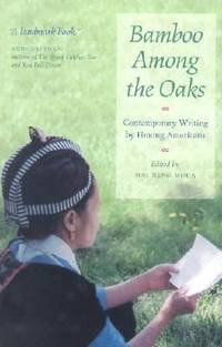 image of Bamboo among the Oaks : Contemporary Writing by Hmong Americans