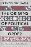 image of The Origins of Political Order: From Prehuman Times to the French Revolution