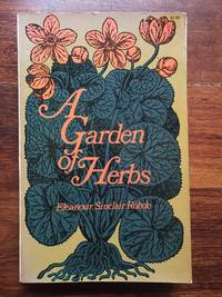 A Garden of Herbs by Eleanour Sinclair Rohde - Paperback - 1969 - from Beth's Books (SKU: NF0012)