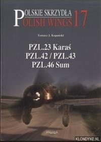 Polish Wings 17: PZL.23 Karas; PZL.42/PZL.43; PZL.46 Sum