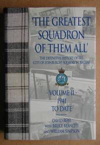 The Greatest Squadron of Them All. The Definitive History of 603 (City of Edinburgh) Squadron, RAauxAF. Volume 2. 1941 To Date.
