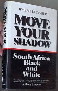 image of Move Your Shadow: South African Black and White