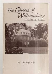 image of The Ghosts of Williamsburg ...and Nearby Environs