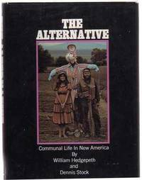 image of The Alternative: Communal Life in America