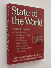 State of the World 1989: A Worldwatch Institute Report on Progress Toward a Sustainable Society
