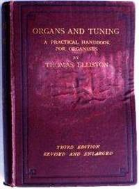 Organs and tuning by ELLISTON Thomas - Hardcover - from Music by the Score and Biblio.co.uk