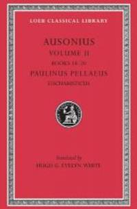 Ausonius, Volume II (Loeb Classical Library No. 115) by Ausonius - Hardcover - 2003-03-05 - from Books Express (SKU: 0674991273n)