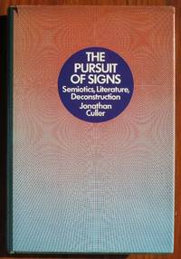 image of The Pursuit of Signs: Semiotics, Literature, Deconstruction