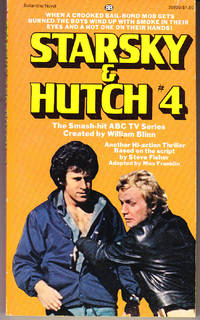 Starsky and Hutch # 4: Bounty Hunter by  Max Franklin - Paperback - 1st Printing - 1977 - from John Thompson and Biblio.com