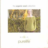 THE ORGANIC WOOL COLLECTION 12 Designs in Rowan Purelife by  Marie Wallin - Paperback - 2008 - from The Avocado Pit and Biblio.com