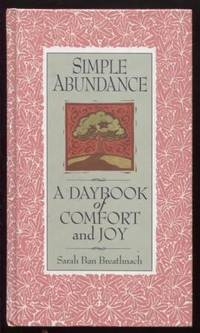 Simple Abundance ;  A Daybook of Comfort of Joy  A Daybook of Comfort of  Joy