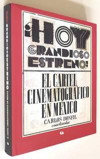 HOY GRANDIOSO ESTRENO! EL CARTEL CINEMATOGRAFICO EN MEXICO