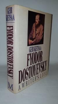 FYODOR DOSTOYEVSKY A Writer's Life