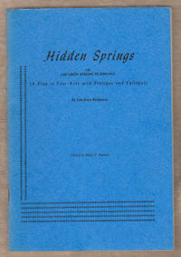 Hidden Springs: Or, Abe Grew Strong in Indiana : a Play in Four Acts with  Prologue and Epilogue