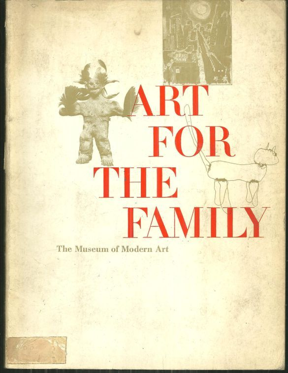 ART FOR THE FAMILY The Museum of Modern Art, New York, D'Amico, Victor