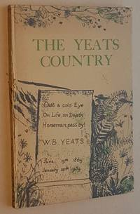 The Yeats Country: a Guide to Places in the West of Ireland associated with the Life and Writings...