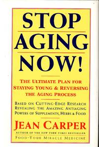Stop Aging Now!   The Ultimate Plan for Staying Young & Reversing the  Aging Process