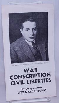 image of War, conscription, civil liberties. A speech delivered by Congressman Marcantonio over the NBC Network August, 13, 1940