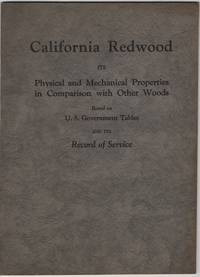 California Redwood: its Physical and Mechanical Properties in Comparison  with Other Woods Based on U. S. Government Tables and its Record of Service