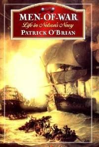 Men-of-War : Life in Nelson's Navy