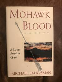 Mohawk Blood A Native American Quest