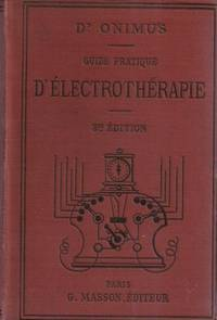 Guide pratique d'électrothérapie by Dr ONIMUS - 1889 - from Le Grand Chene (SKU: 13784)
