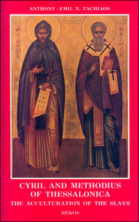 Cyril and Methodius of Thessalonica the Acculturation of the Slavs