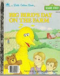 Big Bird's Day on the Farm (Sesame Street) (A Little Golden Book)
