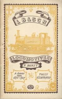 LB&SCR Locomotives - An Up-to-date Survey from 1870.