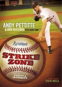 Strike Zone : Targeting a Life of Integrity and Purity