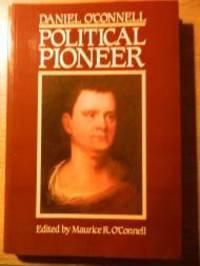 DANIEL O'CONNELL: POLITICAL PIONEER