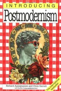 Introducing Postmodernism by Richard Appignanesi