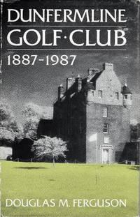 Dunfermline Golf Club 1887 -1987