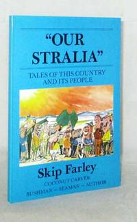 """""""Our Stralia"""".  Tales of this country and its people (signed copy)"""
