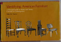 Identifying American Furniture: A Pictorial Guide to Styles and Terms, Colonial to Contemporary