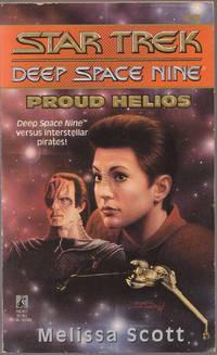 Proud Helios (Star Trek Deep Space Nine Ser. , No. 9)
