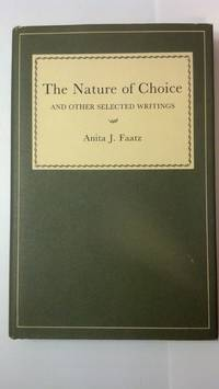 Nature of Choice, and Other Selected Writings (Ams Studies in Modern Society)