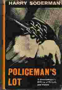 POLICEMAN'S LOT A Criminologist's Gallery of Friends and Felons