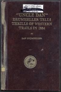 """Uncle Dan"""" Drumheller Tells Thrills of Western Trails in 1854"""