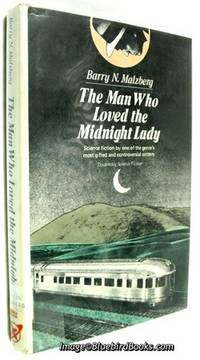 The Man Who Loved the Midnight Lady  A Collection