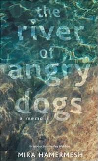 The River of Angry Dogs: A Memoir by Mira Hamermesh - Hardcover - from World of Books Ltd (SKU: GOR003345420)