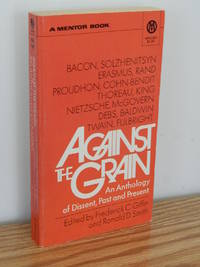 Against the Grain:  An Anthology of Dissent, Past and Present
