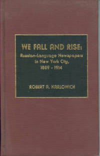 image of We Fall And Rise: Russian-Language Newspapers in New York City, 1889-1914